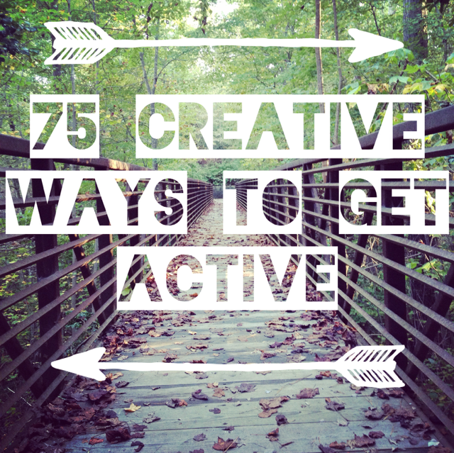 75 Creative Ways to Get Active